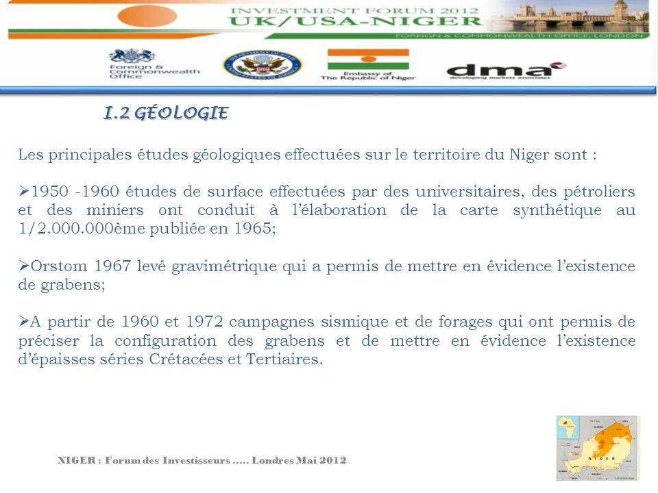 I.2 GÉOLOGIE Les principales études géologiques effectuées sur le territoire du Niger sont : 1950 -1960 études de surface effectuées par des universit