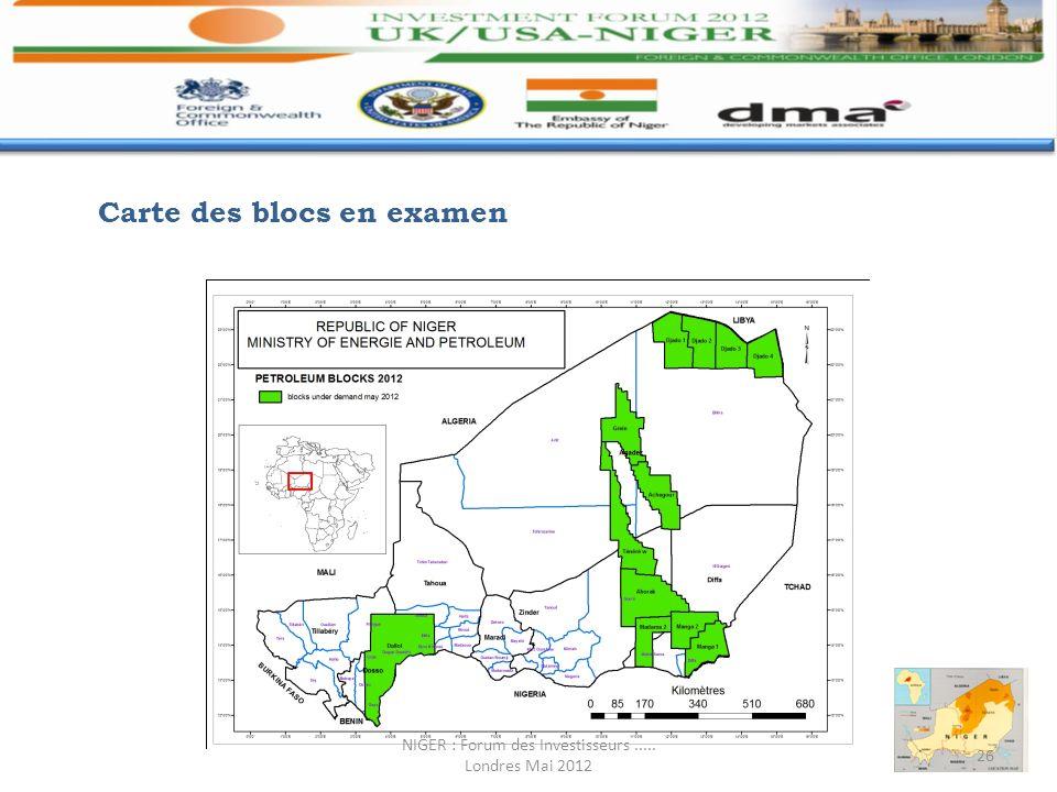 26 Carte des blocs en examen NIGER : Forum des Investisseurs..... Londres Mai 2012