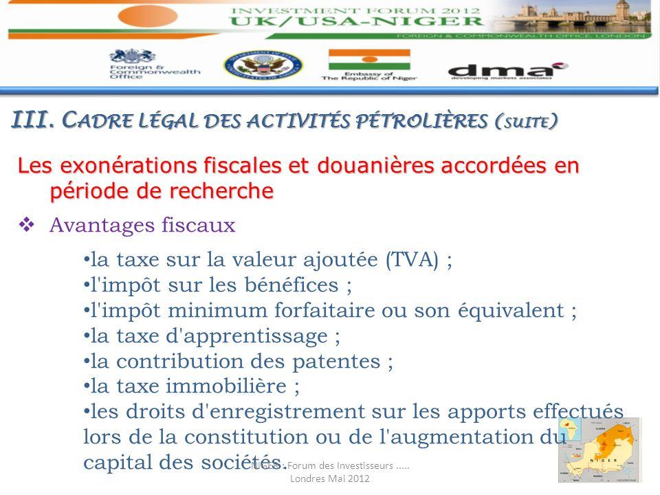 Les exonérations fiscales et douanières accordées en période de recherche Avantages fiscaux la taxe sur la valeur ajoutée (TVA) ; l'impôt sur les béné
