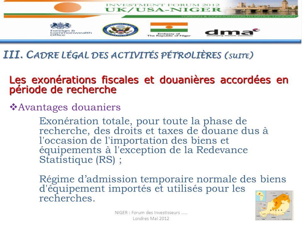 Les exonérations fiscales et douanières accordées en période de recherche Avantages douaniers Exonération totale, pour toute la phase de recherche, de
