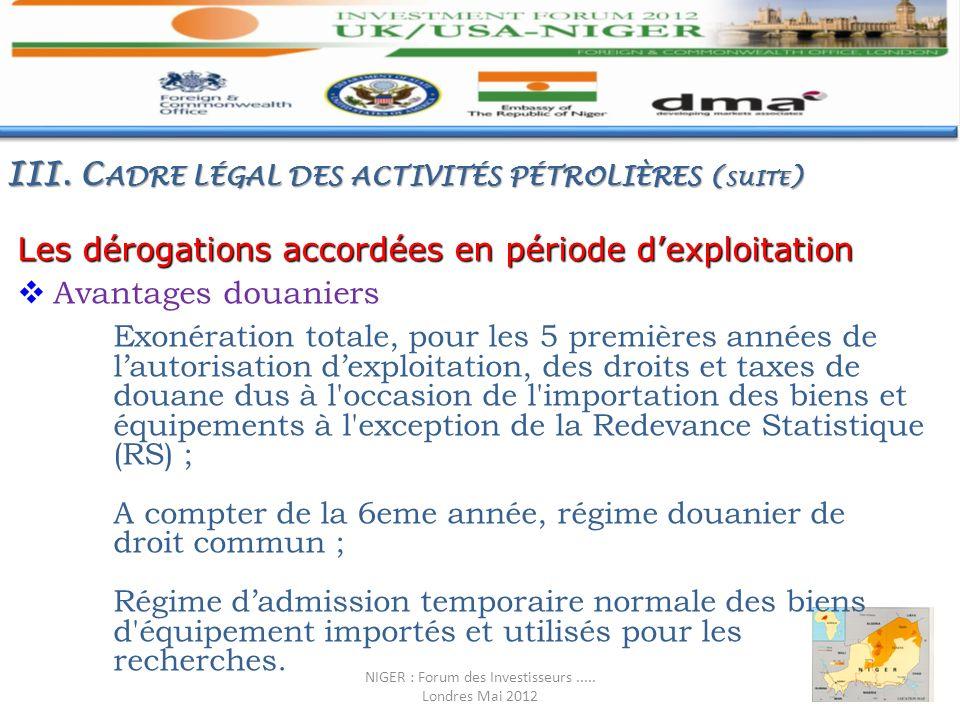 Les dérogations accordées en période dexploitation Avantages douaniers Exonération totale, pour les 5 premières années de lautorisation dexploitation,