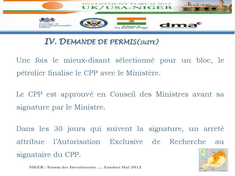 Une fois le mieux-disant sélectionné pour un bloc, le pétrolier finalise le CPP avec le Ministère. Le CPP est approuvé en Conseil des Ministres avant
