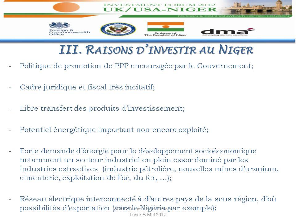 III. R AISONS D INVESTIR AU N IGER -Politique de promotion de PPP encouragée par le Gouvernement; -Cadre juridique et fiscal très incitatif; -Libre tr