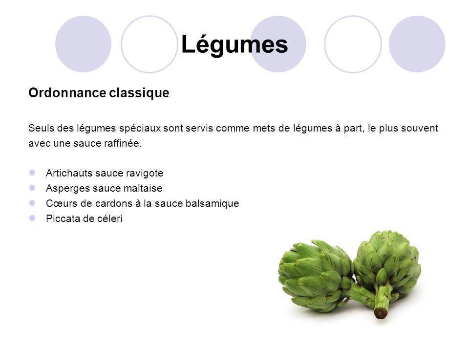 Légumes Ordonnance classique Seuls des légumes spéciaux sont servis comme mets de légumes à part, le plus souvent avec une sauce raffinée. Artichauts
