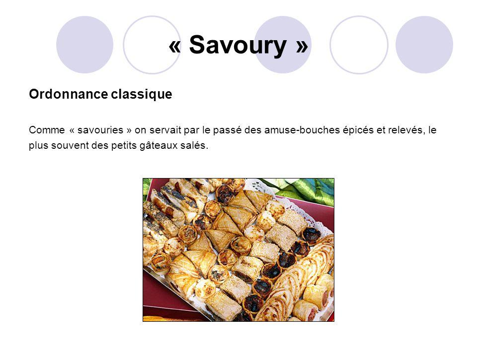 « Savoury » Ordonnance classique Comme « savouries » on servait par le passé des amuse-bouches épicés et relevés, le plus souvent des petits gâteaux salés.