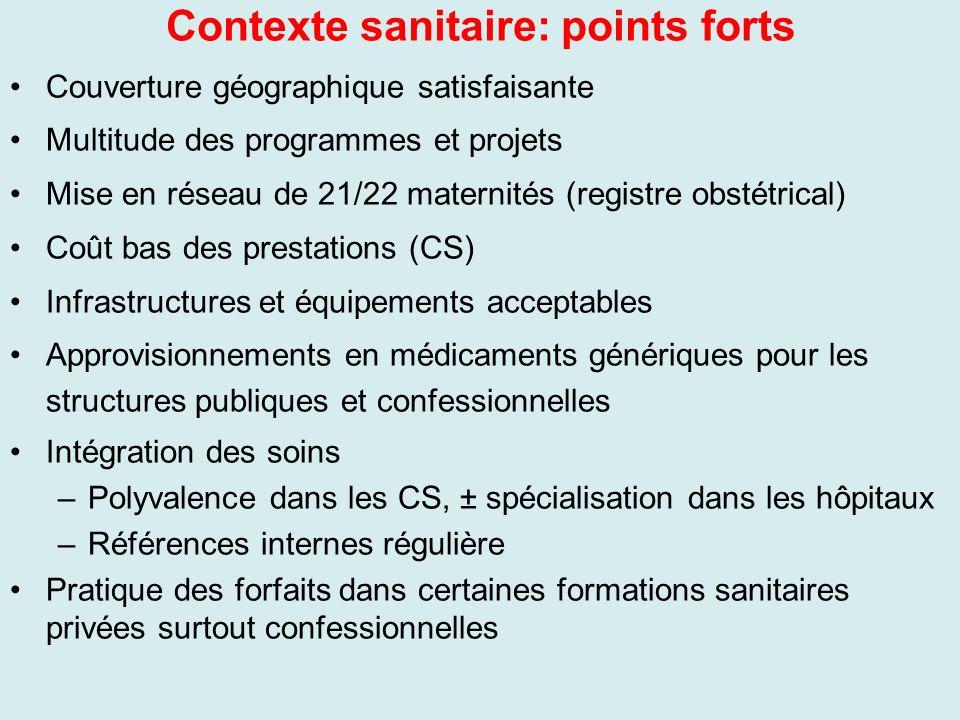 Contexte sanitaire: points forts Couverture géographique satisfaisante Multitude des programmes et projets Mise en réseau de 21/22 maternités (registr