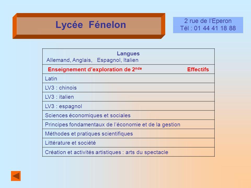 Lycée Fénelon 2 rue de lEperon Tél : 01 44 41 18 88 Langues Allemand, Anglais, Espagnol, Italien Enseignement dexploration de 2 nde Effectifs Latin LV