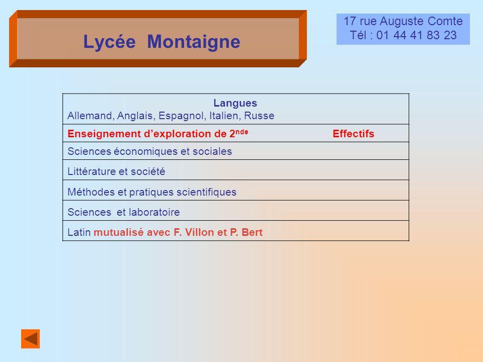 Lycée Montaigne 17 rue Auguste Comte Tél : 01 44 41 83 23 Langues Allemand, Anglais, Espagnol, Italien, Russe Enseignement dexploration de 2 nde Effec