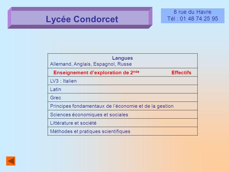 Lycée Condorcet 8 rue du Havre Tél : 01 48 74 25 95 Langues Allemand, Anglais, Espagnol, Russe Enseignement dexploration de 2 nde Effectifs LV3 : Ital