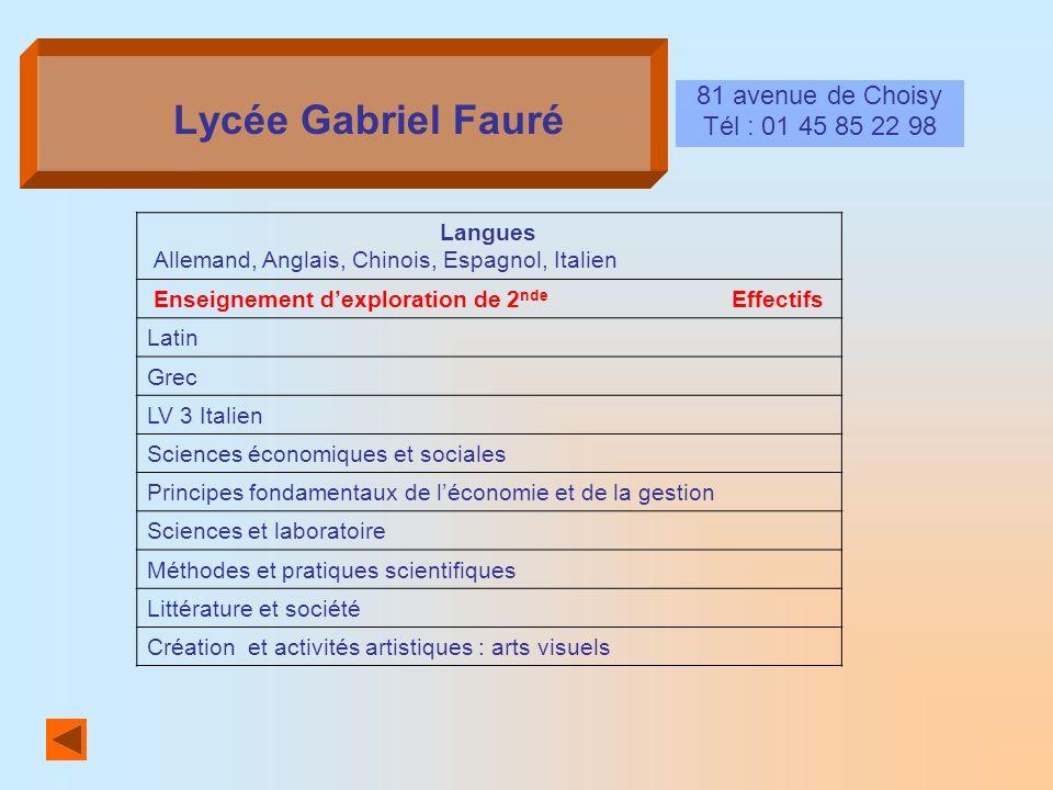 Lycée Gabriel Fauré 81 avenue de Choisy Tél : 01 45 85 22 98 Langues Allemand, Anglais, Chinois, Espagnol, Italien Enseignement dexploration de 2 nde