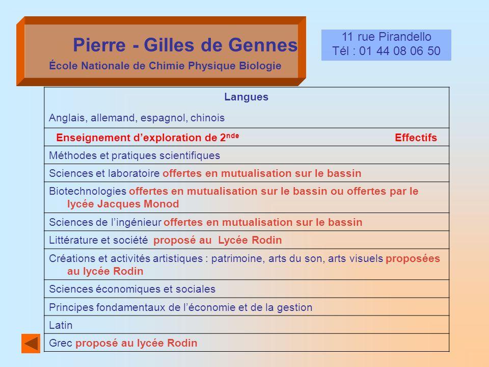 Pierre - Gilles de Gennes École Nationale de Chimie Physique Biologie 11 rue Pirandello Tél : 01 44 08 06 50 Langues Anglais, allemand, espagnol, chin