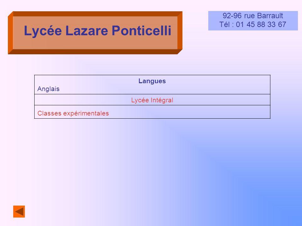 Lycée Lazare Ponticelli 92-96 rue Barrault Tél : 01 45 88 33 67 Langues Anglais Lycée Intégral Classes expérimentales