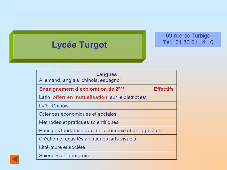 Lycée Turgot 69 rue de Turbigo Tél : 01 53 01 14 10 Langues Allemand, anglais, chinois, espagnol Enseignement dexploration de 2 nde Effectifs Latin of