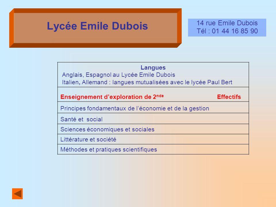 Lycée Emile Dubois 14 rue Emile Dubois Tél : 01 44 16 85 90 Langues Anglais, Espagnol au Lycée Emile Dubois Italien, Allemand : langues mutualisées av