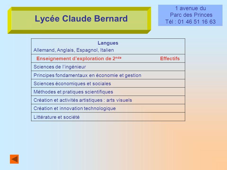 Lycée Claude Bernard 1 avenue du Parc des Princes Tél : 01 46 51 16 63 Langues Allemand, Anglais, Espagnol, Italien Enseignement dexploration de 2 nde