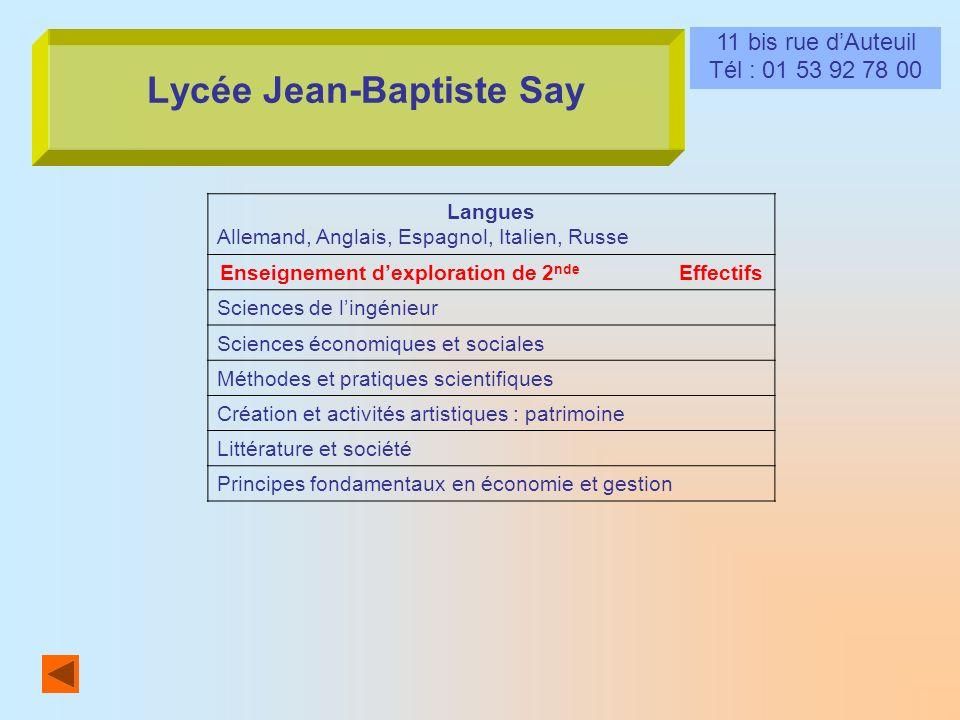 Lycée Jean-Baptiste Say 11 bis rue dAuteuil Tél : 01 53 92 78 00 Langues Allemand, Anglais, Espagnol, Italien, Russe Enseignement dexploration de 2 nd