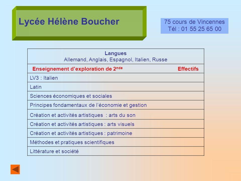 Lycée Hélène Boucher 75 cours de Vincennes Tél : 01 55 25 65 00 Langues Allemand, Anglais, Espagnol, Italien, Russe Enseignement dexploration de 2 nde