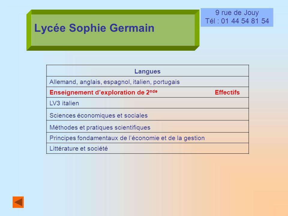 Lycée Sophie Germain 9 rue de Jouy Tél : 01 44 54 81 54 Langues Allemand, anglais, espagnol, italien, portugais Enseignement dexploration de 2 nde Eff