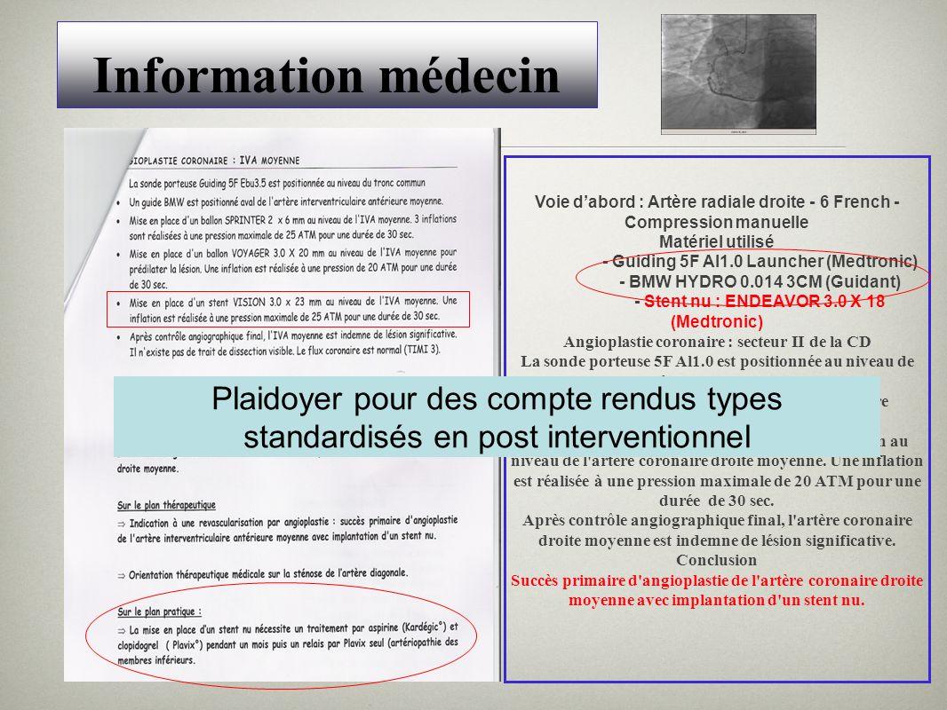 Information médecin Voie dabord : Artère radiale droite - 6 French - Compression manuelle Matériel utilisé - Guiding 5F Al1.0 Launcher (Medtronic) - B