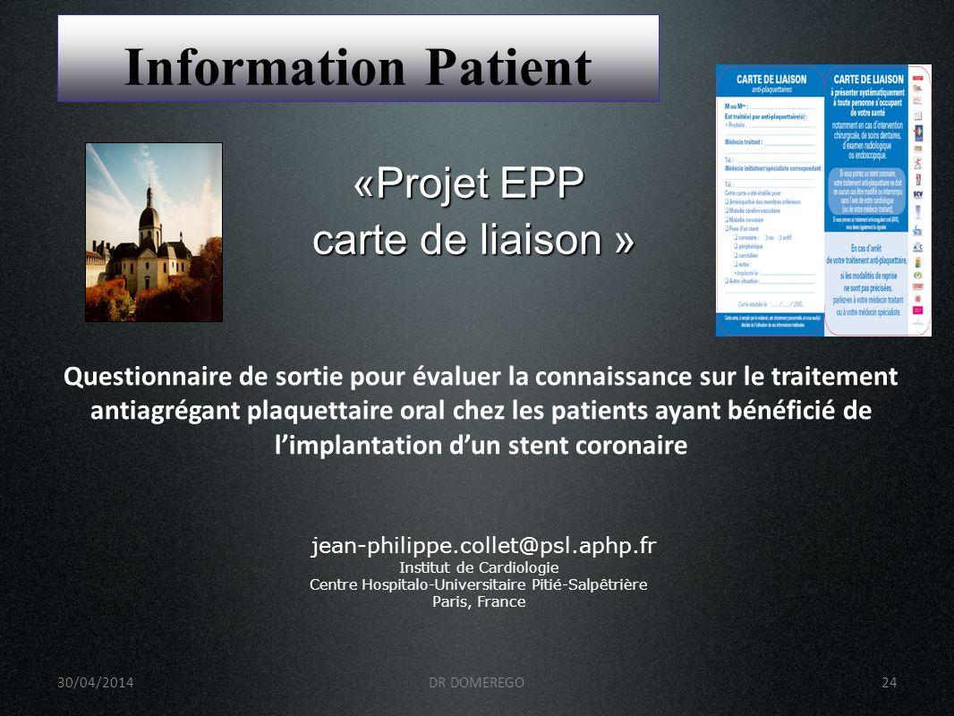 30/04/2014DR DOMEREGO24 jean-philippe.collet@psl.aphp.fr Institut de Cardiologie Centre Hospitalo-Universitaire Pitié-Salpêtrière Paris, France «Proje