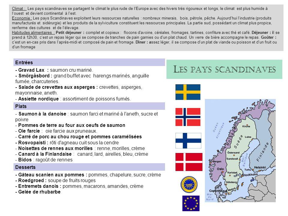 Climat : Les pays scandinaves se partagent le climat le plus rude de l Europe avec des hivers très rigoureux et longs, le climat est plus humide à l ouest et devient continental à l est.