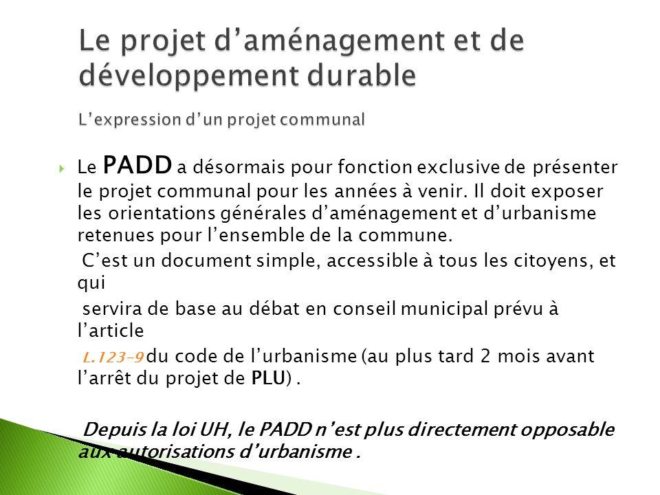 Le PADD a désormais pour fonction exclusive de présenter le projet communal pour les années à venir.
