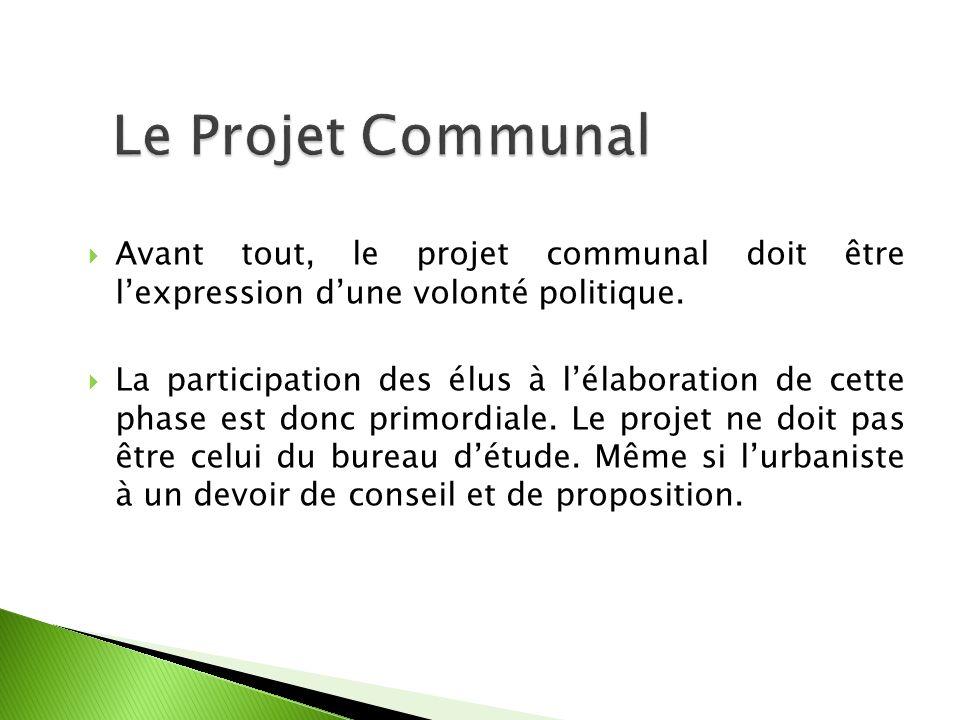 Avant tout, le projet communal doit être lexpression dune volonté politique.
