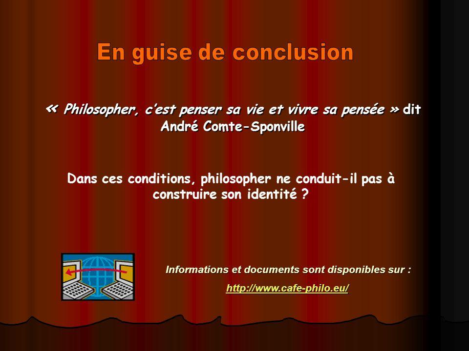 « Philosopher, cest penser sa vie et vivre sa pensée » dit André Comte-Sponville Dans ces conditions, philosopher ne conduit-il pas à construire son i