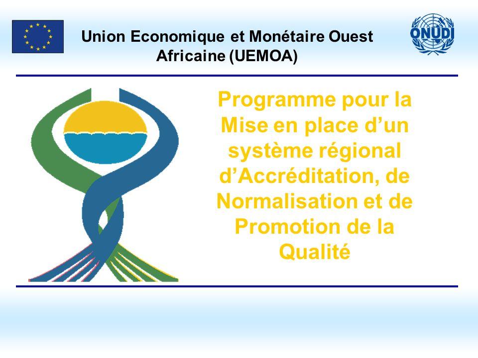 Programme pour la Mise en place dun système régional dAccréditation, de Normalisation et de Promotion de la Qualité Union Economique et Monétaire Oues