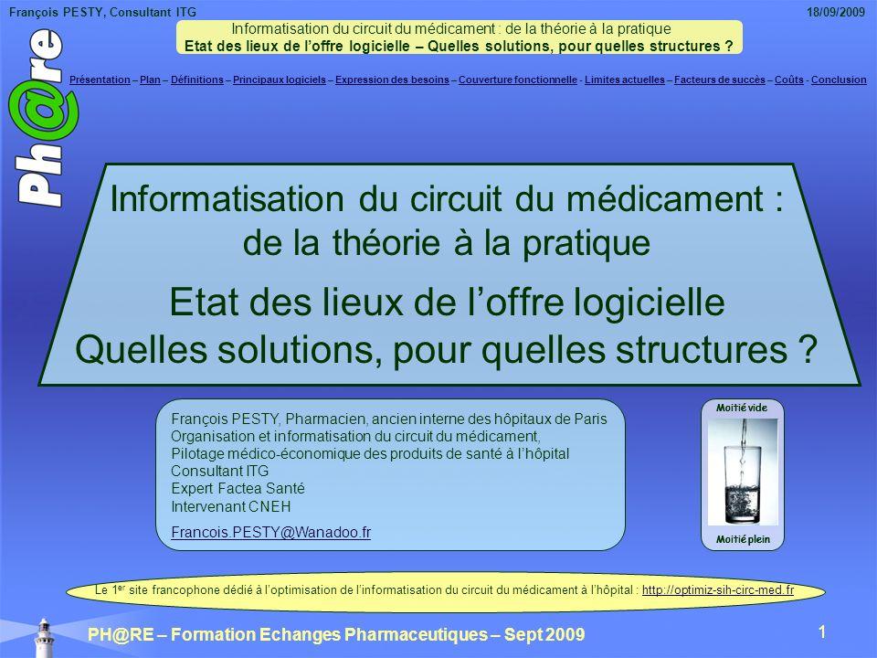 François PESTY, Consultant ITG 18/09/2009 PH@RE – Formation Echanges Pharmaceutiques – Sept 2009 12 LEBM et les recommandations de bonne pratique, sont encore trop peu intégrées à la pratique et linformatique devrait contribuer à corriger cette lacune .
