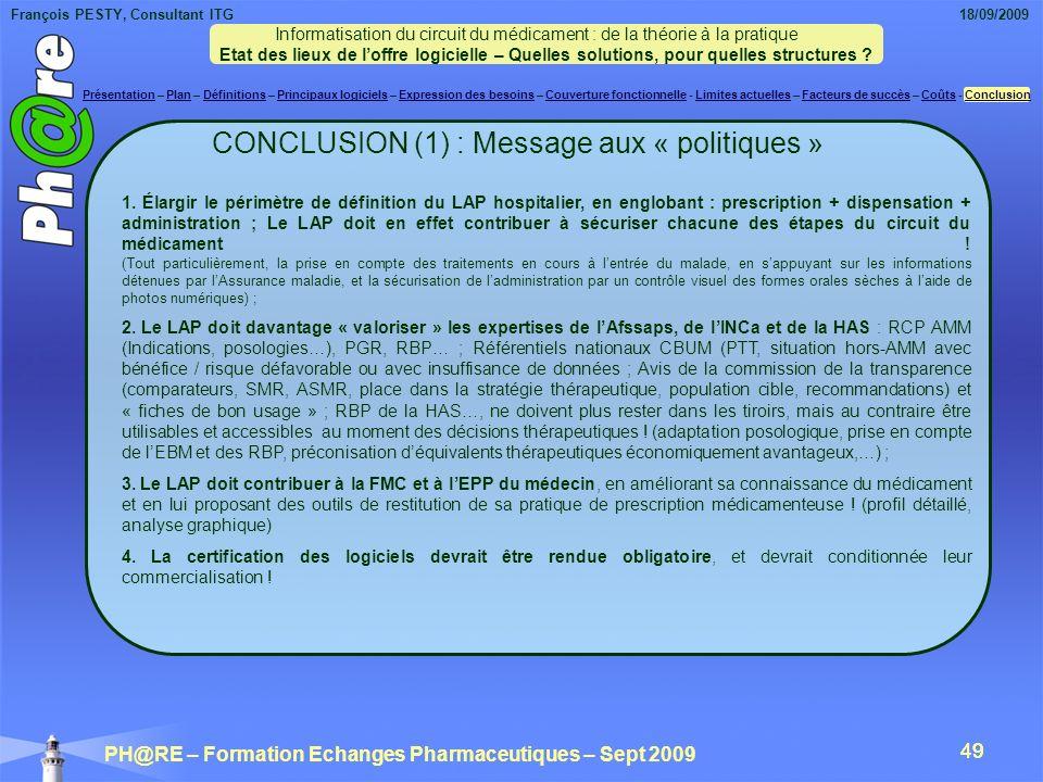François PESTY, Consultant ITG 18/09/2009 PH@RE – Formation Echanges Pharmaceutiques – Sept 2009 49 CONCLUSION (1) : Message aux « politiques » 1.