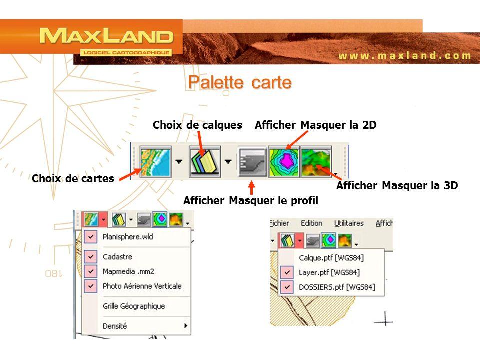 Palette carte Choix de cartes Choix de calques Afficher Masquer le profil Afficher Masquer la 2D Afficher Masquer la 3D