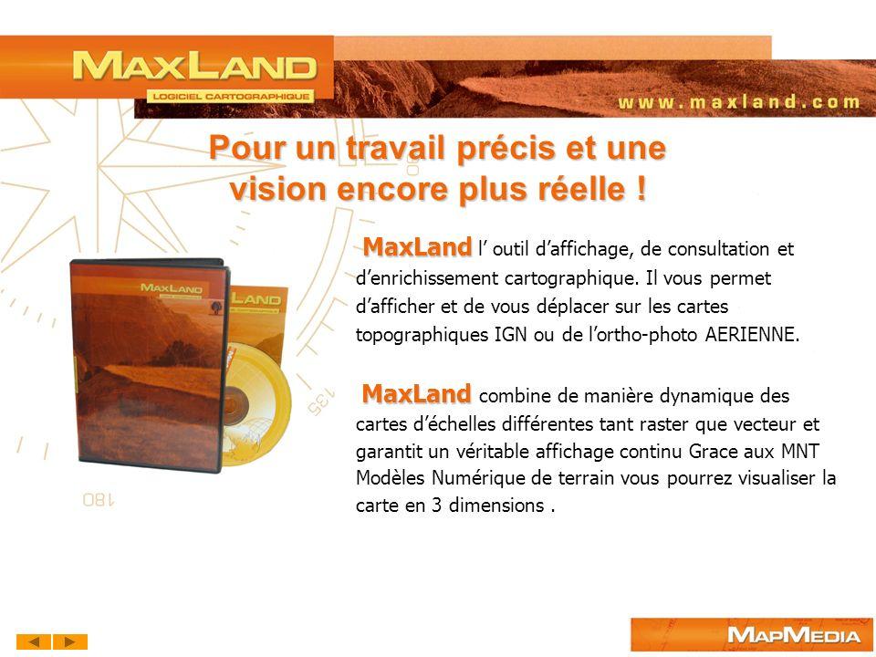 MaxLand MaxLand l outil daffichage, de consultation et denrichissement cartographique. Il vous permet dafficher et de vous déplacer sur les cartes top