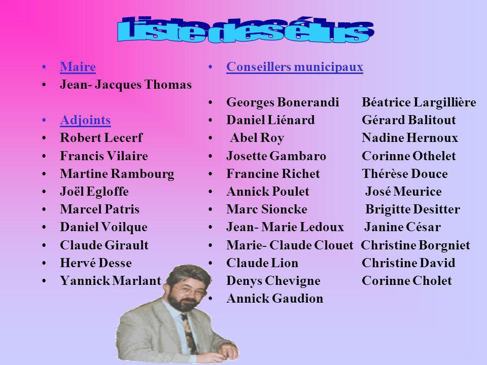 Maire Jean- Jacques Thomas Adjoints Robert Lecerf Francis Vilaire Martine Rambourg Joël Egloffe Marcel Patris Daniel Voilque Claude Girault Hervé Dess