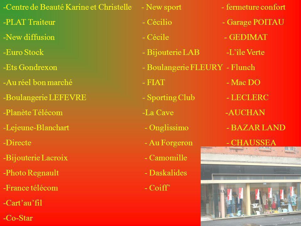 -Centre de Beauté Karine et Christelle - New sport - fermeture confort -PLAT Traiteur - Cécilio - Garage POITAU -New diffusion - Cécile - GEDIMAT -Eur