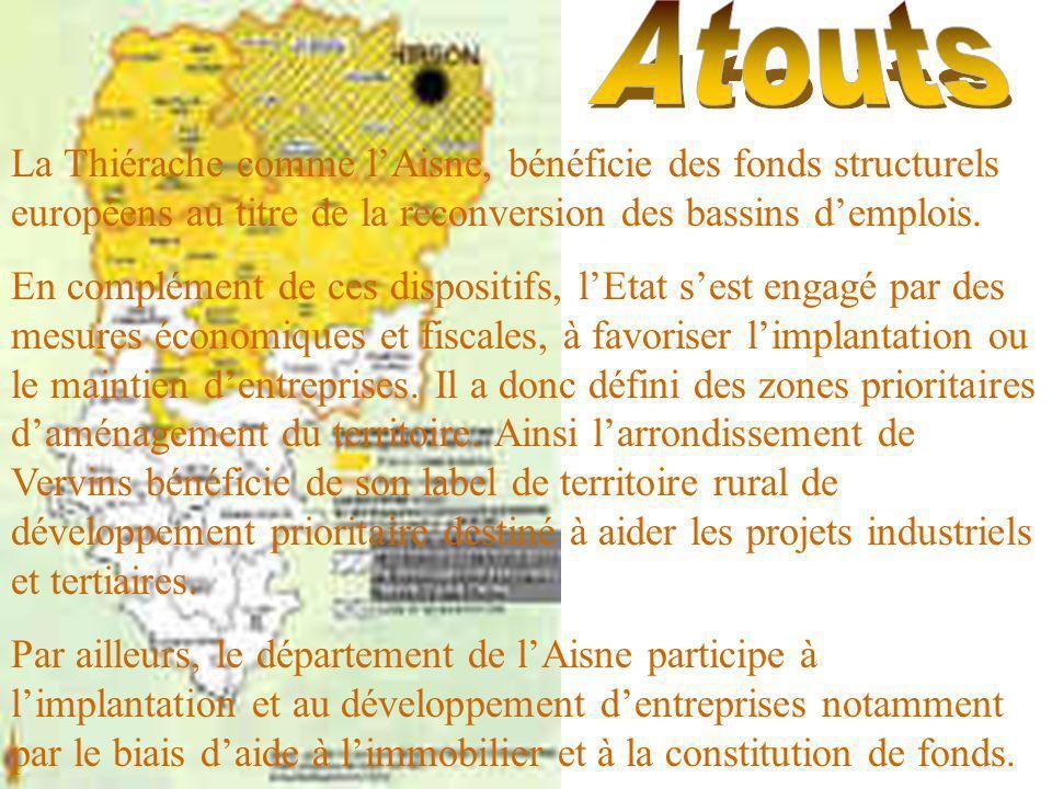 La Thiérache comme lAisne, bénéficie des fonds structurels européens au titre de la reconversion des bassins demplois. En complément de ces dispositif