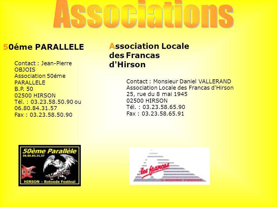 50éme PARALLELE Contact : Jean-Pierre OBJOIS Association 50éme PARALLELE B.P. 50 02500 HIRSON Tél. : 03.23.58.50.90 ou 06.80.84.31.57 Fax : 03.23.58.5
