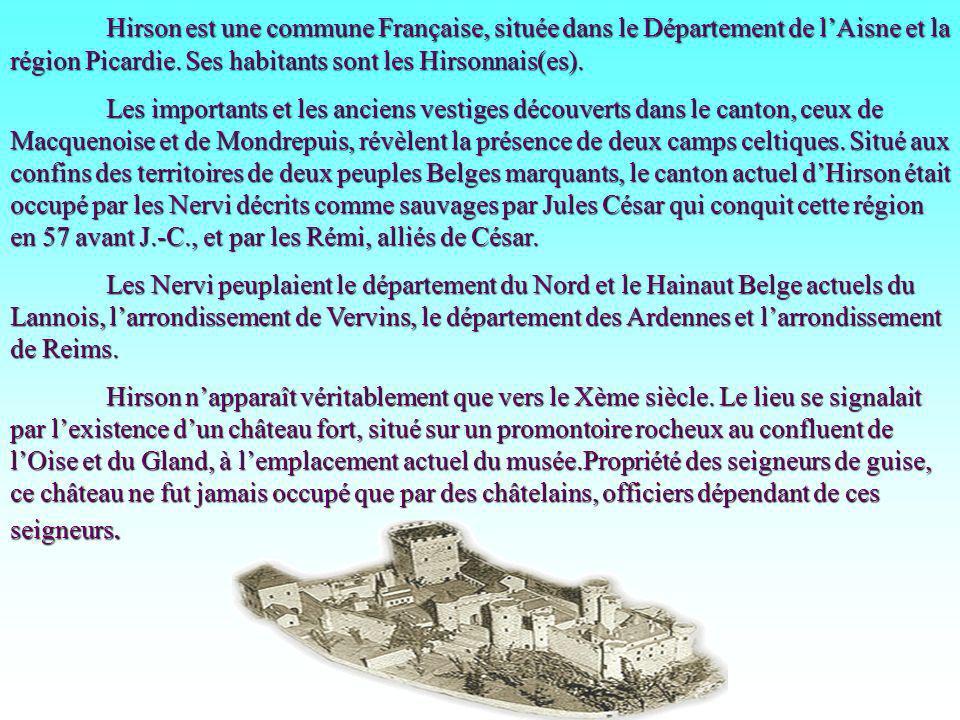 Hirson est une commune Française, située dans le Département de lAisne et la région Picardie. Ses habitants sont les Hirsonnais(es). Les importants et