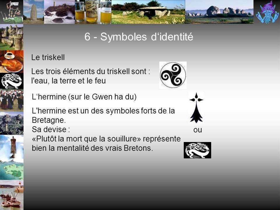 6 - Symboles didentité Le drapeau breton - Gwen ha du (blanc et noir) Le drapeau a été dessiné en 1925. Les bandes représentent les 9 anciens évêchés