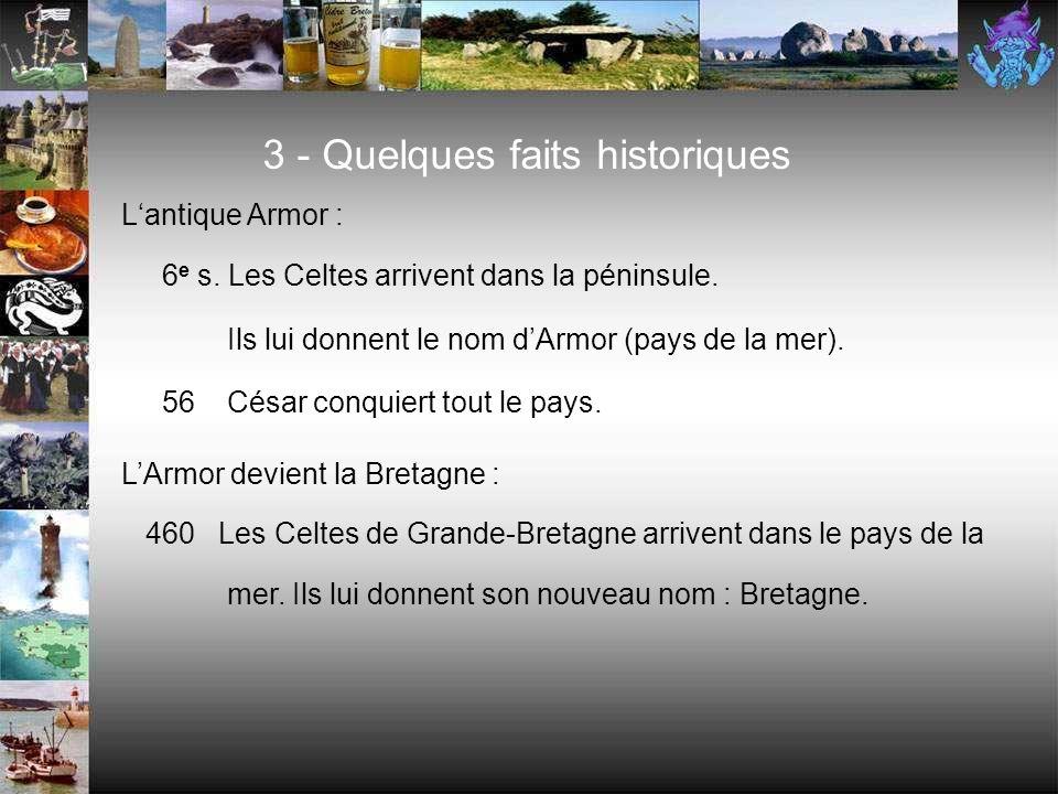 - Les Côtes d'Armor (22) - Le Finistère (29) - L'Ille-et-Vilaine (35) - Le Morbihan (56) - La Loire-Atlantique (44) 2 - Les départements bretons La Br