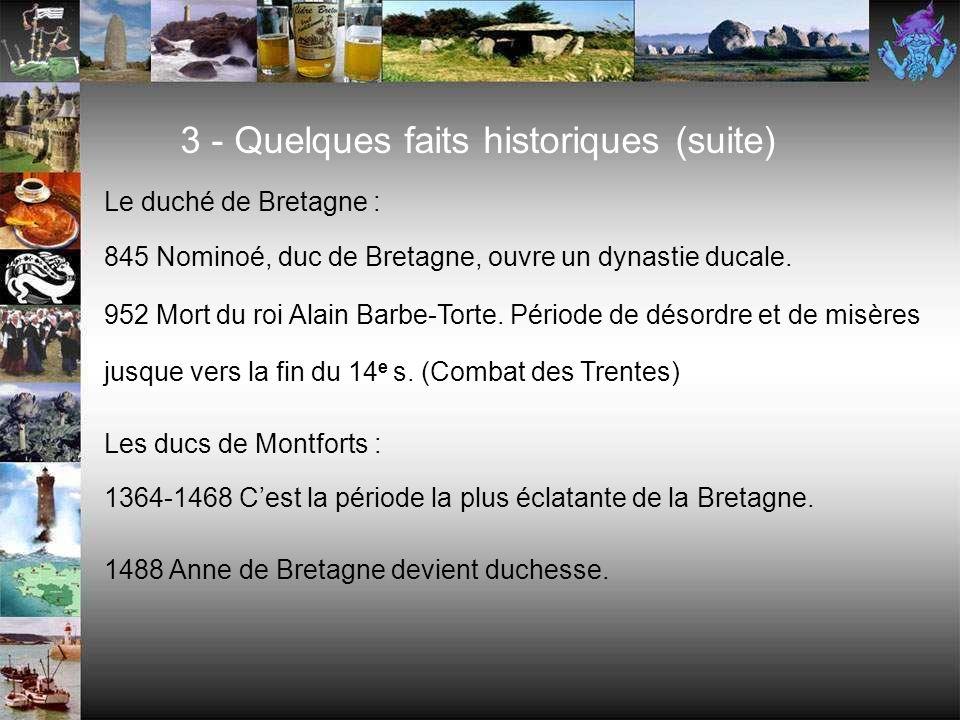 Le duché de Bretagne : 845 Nominoé, duc de Bretagne, ouvre un dynastie ducale.