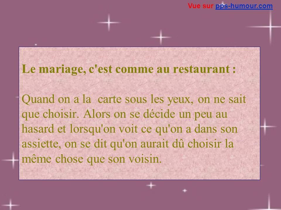 Le mariage, c'est comme au restaurant : Quand on a la carte sous les yeux, on ne sait que choisir. Alors on se décide un peu au hasard et lorsqu'on vo