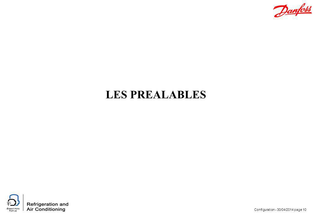 Expect more from us Configuration - 30/04/2014 page 10 LES PREALABLES