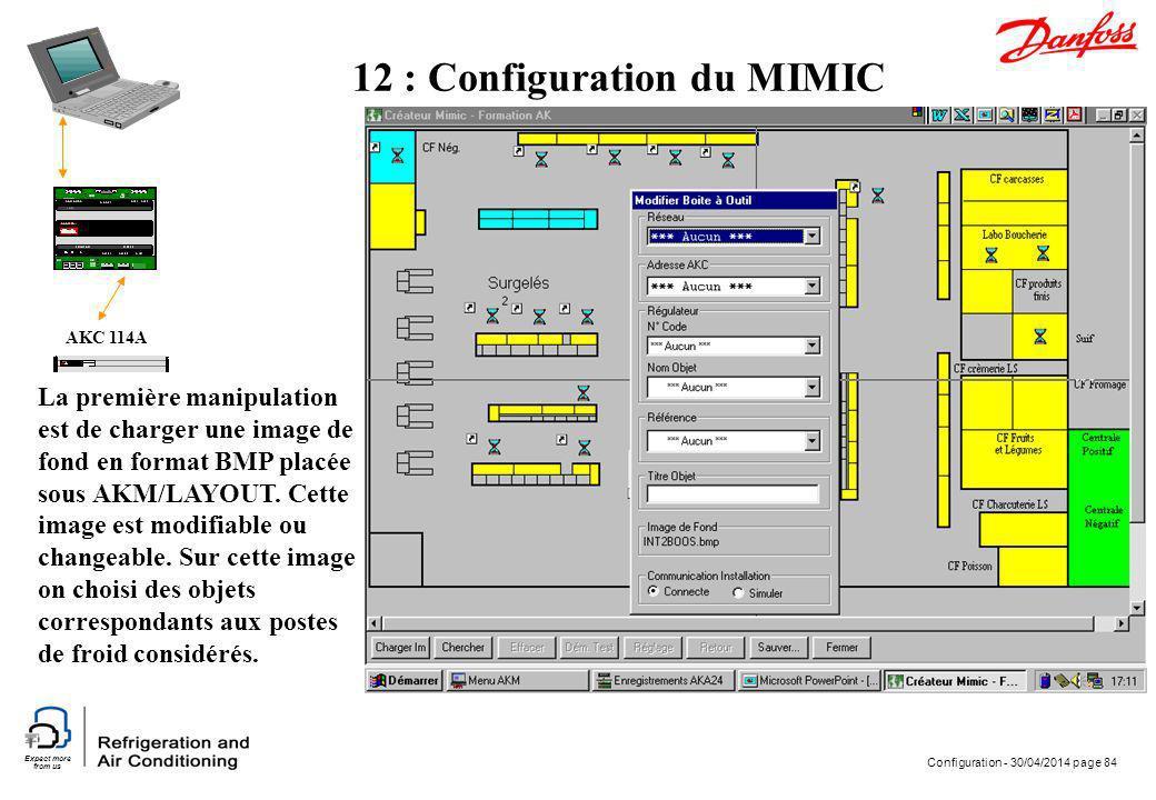 Expect more from us Configuration - 30/04/2014 page 84 AKC 114A 12 : Configuration du MIMIC La première manipulation est de charger une image de fond
