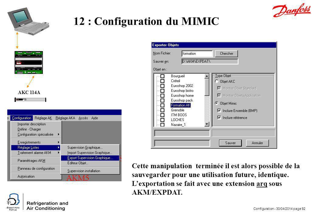 Expect more from us Configuration - 30/04/2014 page 92 AKC 114A 12 : Configuration du MIMIC Cette manipulation terminée il est alors possible de la sa
