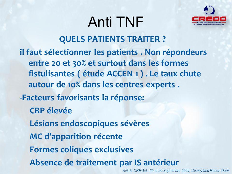 QUELS PATIENTS TRAITER ? il faut sélectionner les patients. Non répondeurs entre 20 et 30% et surtout dans les formes fistulisantes ( étude ACCEN 1 ).