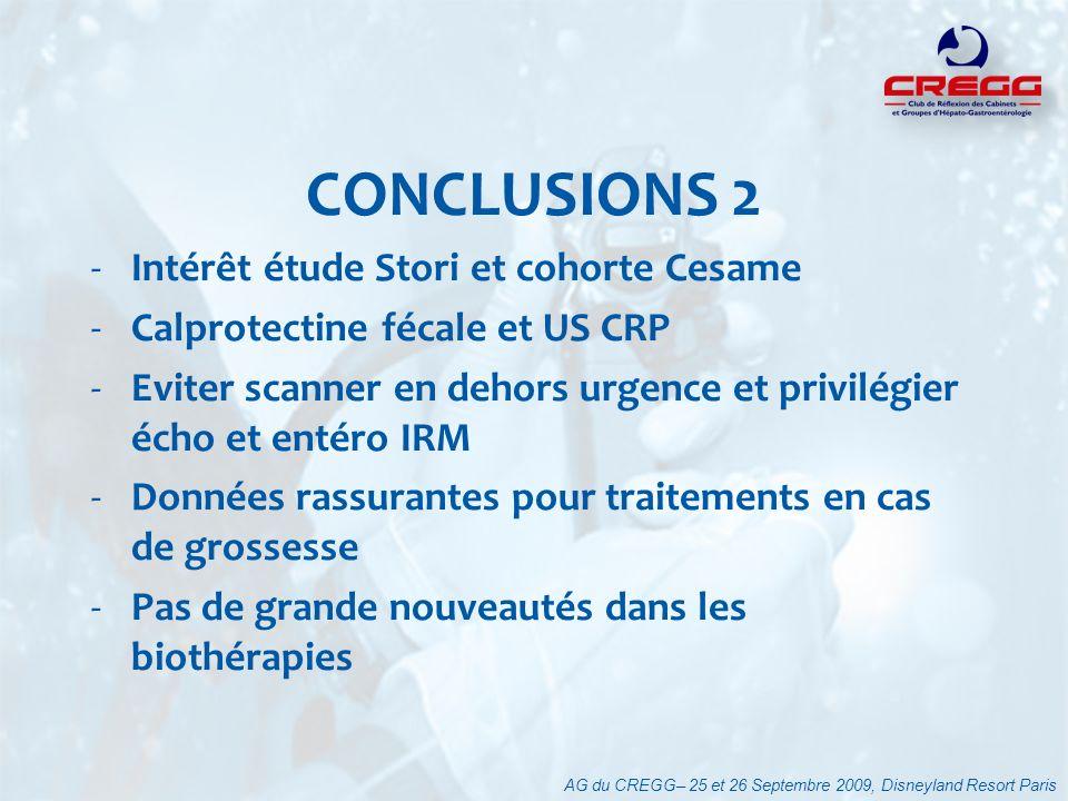 CONCLUSIONS 2 -Intérêt étude Stori et cohorte Cesame -Calprotectine fécale et US CRP -Eviter scanner en dehors urgence et privilégier écho et entéro I
