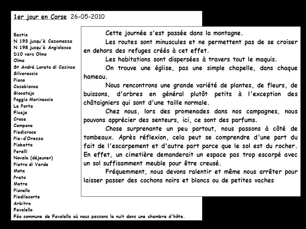 1er jour en Corse 26-05-2010 Bastia N 193 jusqu'à Cazamozza N 198 jusqu'à Angiolasca D10 vers Olmo Olmo St André Loreto di Casinca Silvareccio Piano C
