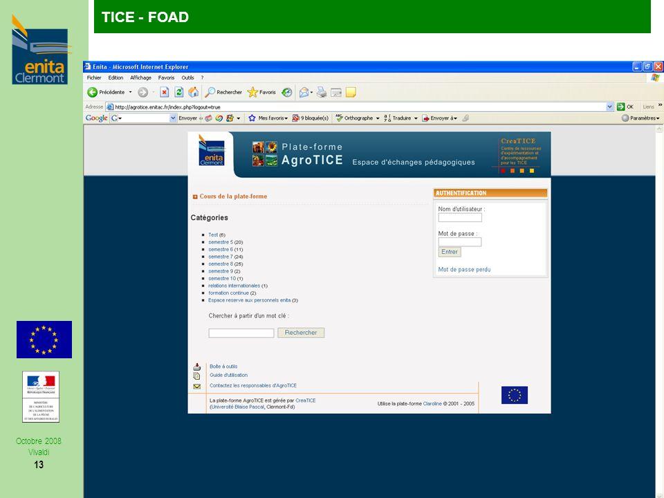 TutoFOP : la formation de formateurs à la carteTICE - FOAD Précédent Octobre 2008 Vivaldi 13 Projet « Développer lautonomie des élèves »