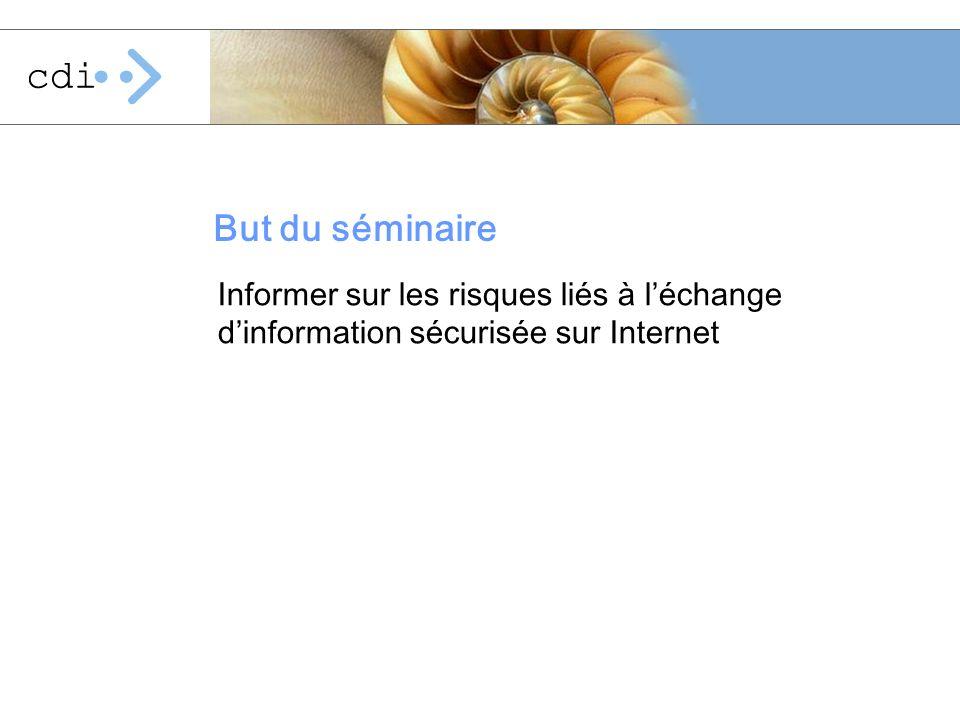 But du séminaire Informer sur les risques liés à léchange dinformation sécurisée sur Internet